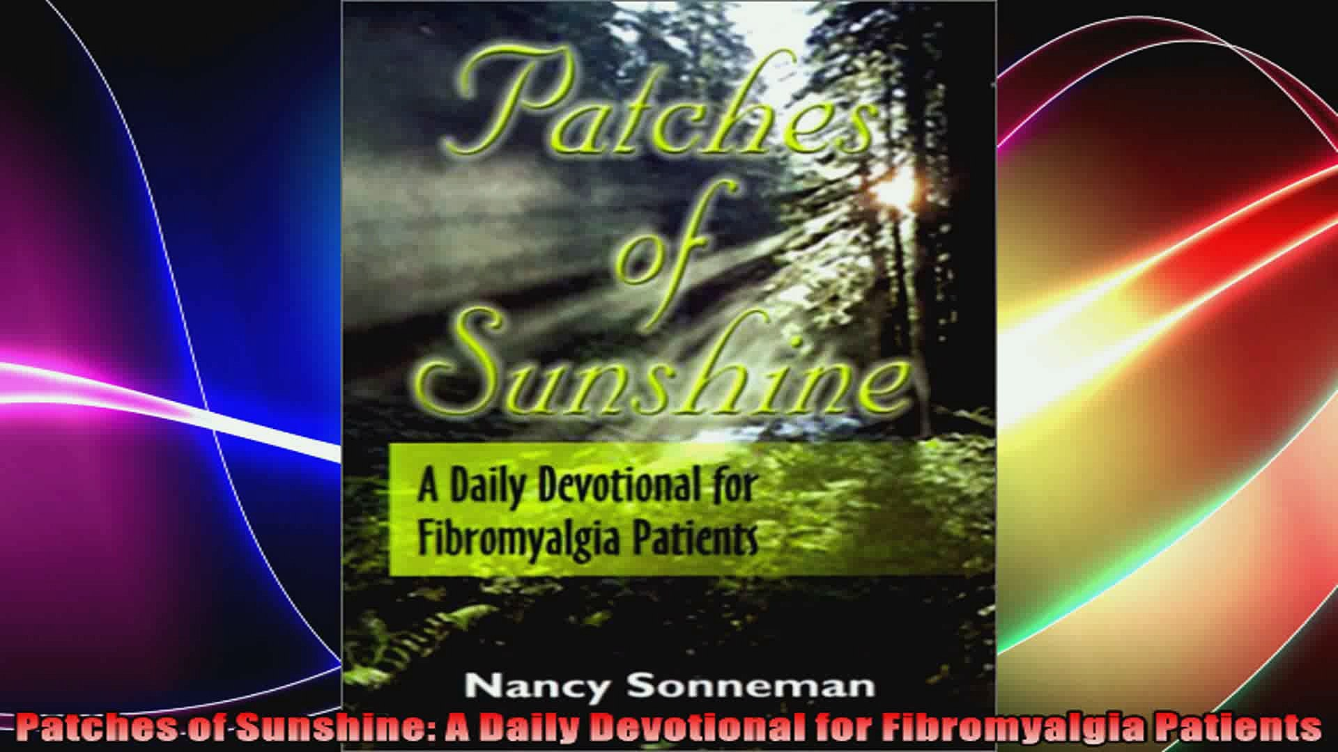 Patches of Sunshine A Daily Devotional for Fibromyalgia Patients