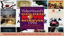 Read  Videohounds Golden Movie Retriever 1996 Serial EBooks Online
