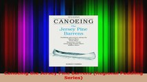 Read  Canoeing the Jersey Pine Barrens Regional Paddling Series Ebook Free