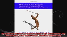 Hip And Knee Surgery A Patients Guide To Hip Replacement Hip Resurfacing Knee