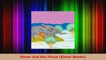 Read  Elmer and the Flood Elmer Books Ebook Free