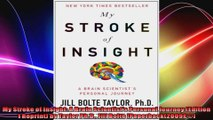 My Stroke of Insight A Brain Scientists Personal Journey Edition 1 Reprint by Taylor