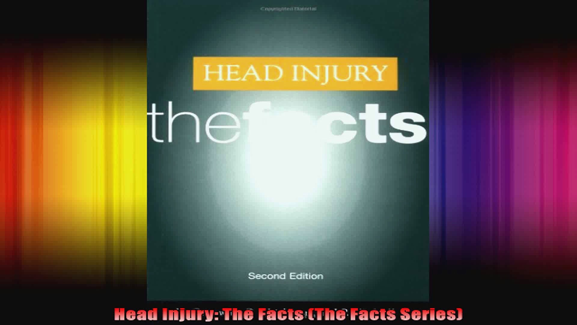 Head Injury The Facts The Facts Series