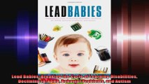 Lead Babies Breaking the Cycle of Learning Disabilities Declining IQ ADHD Behavior