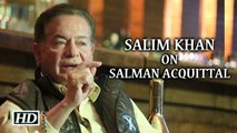 Dad Salim Khan REACTS On Salmans Acquittal In Hit And Run Case
