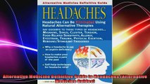 Alternative Medicine Definitive Guide to Headaches Alternative Medicine Guides