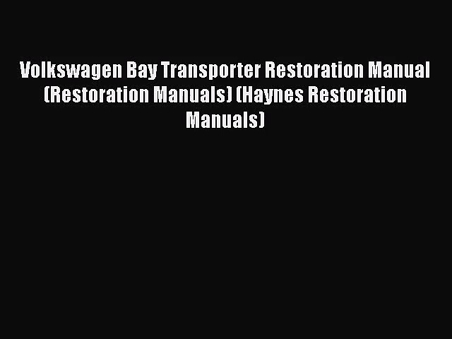 Volkswagen Bay Transporter Restoration Manual (Restoration Manuals) (Haynes Restoration Manuals)