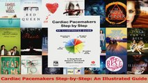 Read  Cardiac Pacemakers StepbyStep An Illustrated Guide Ebook Free