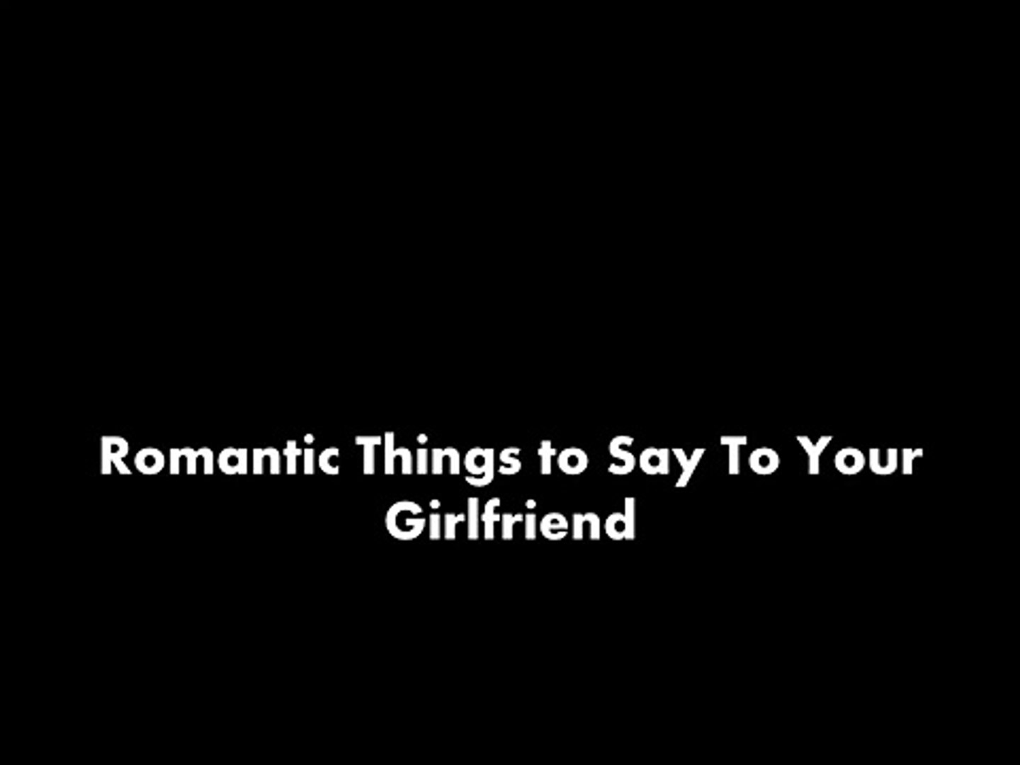 Girlfriend do are cute your what to things for 70+ Really