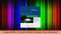 PDF Download  Just Writing Grammar Punctuation and Style for the Legal Writer Fourth Edition Aspen PDF Online