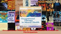 PDF Download  Occupational Therapy in Mental Health A Vision for Participation Read Online