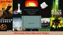 Read  Slimming Your Hips and Thighs PDF Online