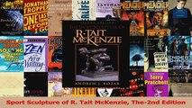 Read  Sport Sculpture of R Tait McKenzie The2nd Edition Ebook Free