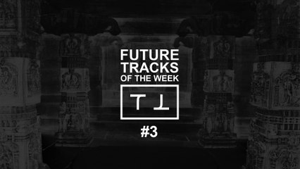 ⊺ FUTURE TRACKS OF THE WEEK #3 ⊺ TMPL ⊺