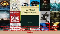 Read  Painting Cityscapes Demonstrations in Oil Watercolor Polymer Casein Pastel Composition Ebook Free