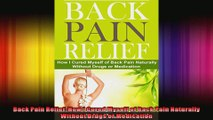 Back Pain Relief How I Cured Myself of Back Pain Naturally Without Drugs or Medication