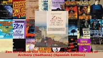 Zen En El Arte Del Tiro Con Arco  Zen in the Art of Archery Sadhana Spanish Edition PDF