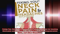 Fixing You Neck Pain  Headaches SelfTreatment for healing Neck pain and headaches due