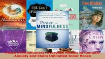 PDF Download  Peace of Mindfulness Everyday Rituals to Conquer Anxiety and Claim Unlimited Inner Peace Download Full Ebook