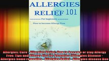 Allergies Cure  Allergies Relief How to become or stay Allergy Free Tips and Allergy