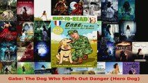 Read  Gabe The Dog Who Sniffs Out Danger Hero Dog Ebook Free