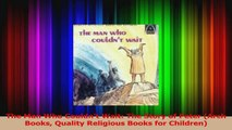 The Man Who Couldnt Wait The Story of Peter Arch Books Quality Religious Books for Read Online