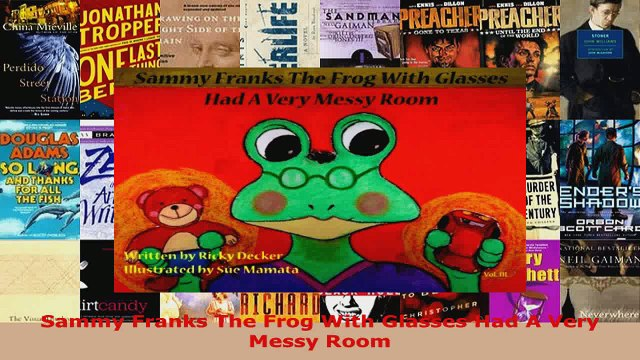 Read  Sammy Franks The Frog With Glasses Had A Very Messy Room EBooks Online