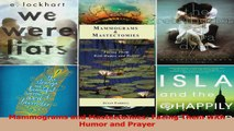 Read  Mammograms and Mastectomies Facing Them with Humor and Prayer Ebook Online