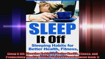 Sleep It Off Sleeping Habits for Better Health Fitness and Productivity Healthy Habits