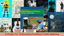 Read  A Guide For Telecommunications Cable Splicing Ebook Free
