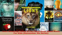 Read  Lion Amazing Photos  Fun Facts Book About Lions For Kids Remember Me Series PDF Online