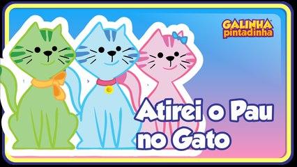 Atirei o Pau no Gato - Galinha Pintadinha 2 - OFICIAL