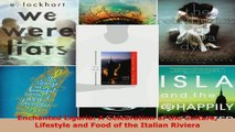Read  Enchanted Liguria A Celebration of the Culture Lifestyle and Food of the Italian Riviera EBooks Online