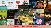 Read  Savoring Tuscany Recipes and Reflections on Tuscan Cooking The Savoring Series EBooks Online
