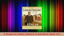 Read  A Dream to Follow Return to Red River Book 1 PDF Free
