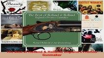 Read  The Best of Holland  Holland Englands Premier Gunmaker Ebook Free