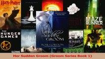 Download  Her Sudden Groom Groom Series Book 1 Ebook Online