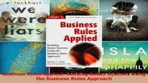 Read  Business Rules Applied Building Better Systems Using the Business Rules Approach Ebook Online