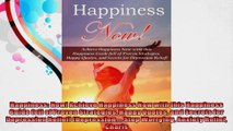 Happiness Now Achieve Happiness Now with this Happiness Guide full of Proven Strategies