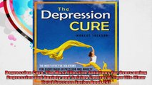 Depression Cure The Most Effective Solutions For Overcoming Depression and Anxiety and