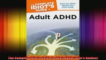 The Complete Idiots Guide to Adult ADHD Idiots Guides