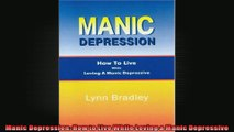 Manic Depression How to Live While Loving a Manic Depressive
