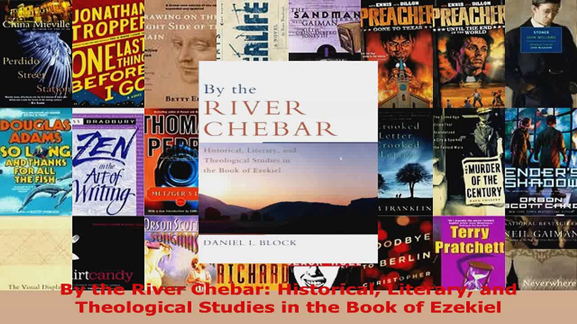 By the River Chebar: Historical, Literary, and Theological Studies in the Book of Ezekiel