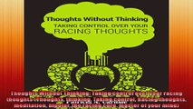 Thoughts Without Thinking Taking control over your racing thoughts Thoughts thinking