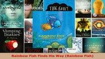 Read  Rainbow Fish Finds His Way Rainbow Fish Ebook Free