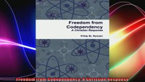 Freedom from Codependency A Christian Response