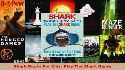 Read  Shark Books For Kids Play The Shark Game EBooks Online
