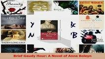 Read  Brief Gaudy Hour A Novel of Anne Boleyn PDF Online