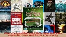 Read  Diary of a Legendary Lone Wolf Alpha Wolf Lobo Legendary Lone Wolf Series  Volume 1 Ebook Free