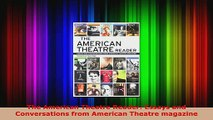 Read  The American Theatre Reader Essays and Conversations from American Theatre magazine Ebook Free